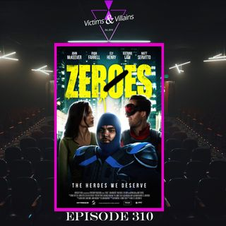 Zeroes (Indie Cinema) | Episode 310