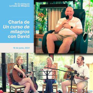 """16 de junio - Charla de UCDM y música en vivo en el Centro de Co-Living """"La Casa de Milagros"""" con David Hoffmeister y Final Vision"""