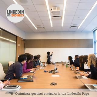 78- Ottimizza, gestisci e misura la tua LinkedIn Page