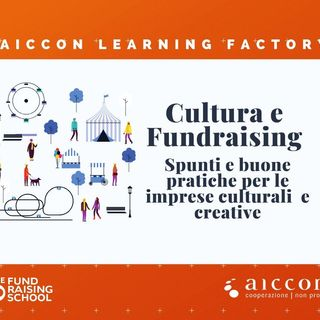 Cultura e Fundraising. Spunti e buone pratiche per le imprese culturali e creative