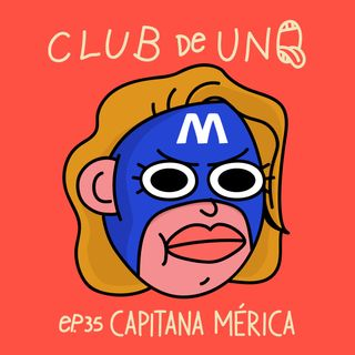 Episodio 35: Capitana Mérica