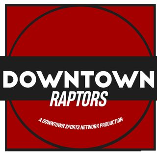 Downtown Raptors Podcast