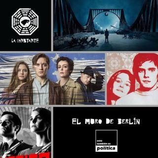 La Constante 6x03 El muro de Berlín, historia, series y cine. Crossover con Esto también es política