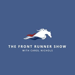 Welcome to The Front Runner Show with Carol Nichols