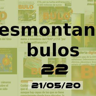 CoronaBulos | Desmontando Bulos 22 (21/05/20)