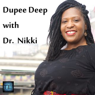Dupee Deep: Episode 403 - #WorkingMama (Rebroadcast)