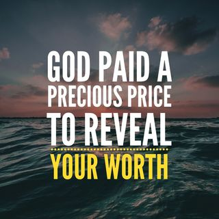 Prayer to Experience Your Valuable Worth to God Proven in His Marvelous Love