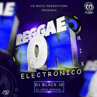 Mix Reggaeton Electrónico Dj Black ID (ICEMP)