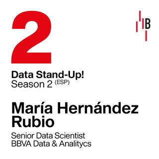 María Hernández · Senior Data Scientist · BBVA Data & Analitycs // Bedrock @ LAPIPA_Studios