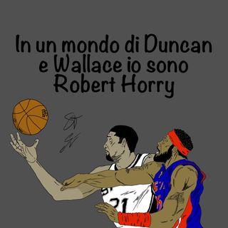 EP47: In un mondo di Duncan e di Wallace io sono Robert Horry