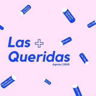 EP 8 | Las + Queridas de Agosto