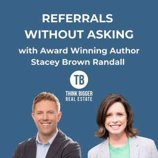 Referrals Without Asking with Stacey Brown Randall