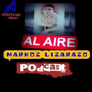 Episodio 5 - Al Aire  Markoz Lizarazo 24/01/2021