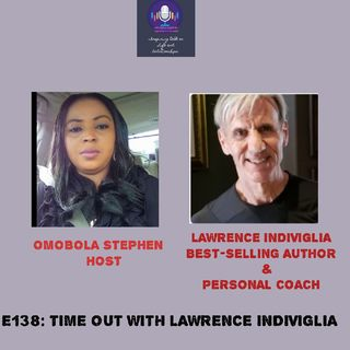 E138: Time Out With Lawrence Indiviglia