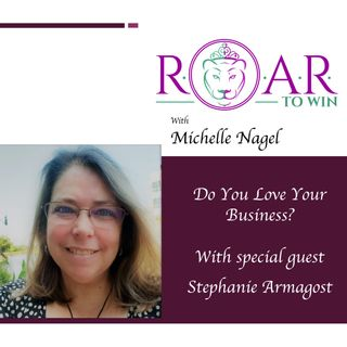 Do You Love Your Business? with Stephanie Armagost