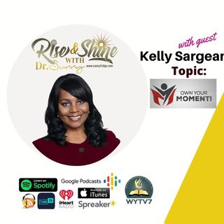 Rise & Shine #PODCAST #25 Own Your  Moment