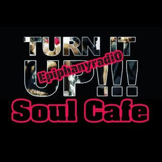 Sunday Morning Soul- The Soul Cafe At Epiphany Radio Your Poetry Outlet