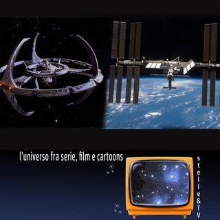 #19 Stelle&TV: La Stazione Spaziale Internazionale & Deep Space 9