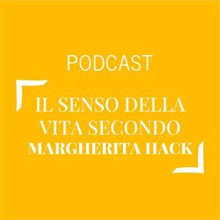 #203 - Il senso della vita secondo Margherita Hack | Buongiorno Felicità!