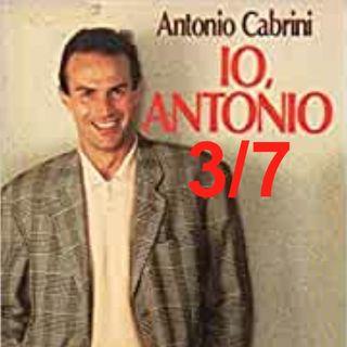 """""""Io, Antonio"""" - Capitolo 3, SETTIMA parte (lettura di Nicola Sbetti)"""