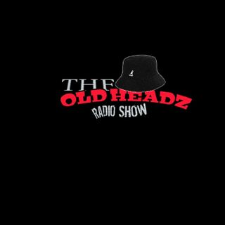 Episode 8 - The Old Headz Radio Show/HIP HOP & R&B MIX