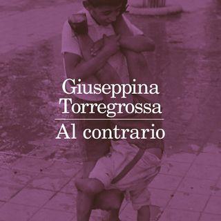 "Giuseppina Torregrossa ""Al contrario"""