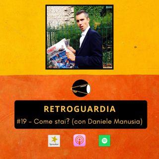 #19 - Come stai? (con Daniele Manusia // La Riserva - L'Ultimo Uomo)