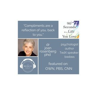 90 Seconds to a Life You Love with Dr. Joan Rosenberg Part 1