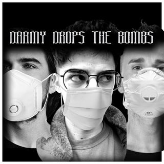 Daamy Drops The Bombs