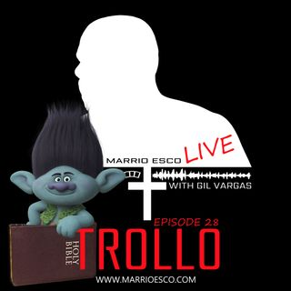 Episode 28 | Trollo