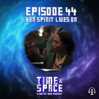Episode 44 - Her Spirit Lives On
