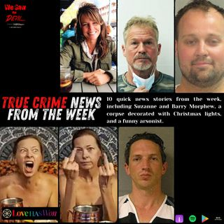 True Crime Weekly News: Suzanne Morphew, Lori Vallow, Josh Duggar & More!