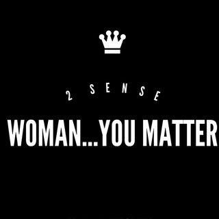 2 Sense WOMANYou Matter (R. Kelly Series, Veggie Rape Victim) NSFW