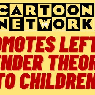 cartoon network pushes radical gender theory on children