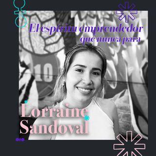 Lorraine Sandoval, el espíritu emprendedor que nunca para