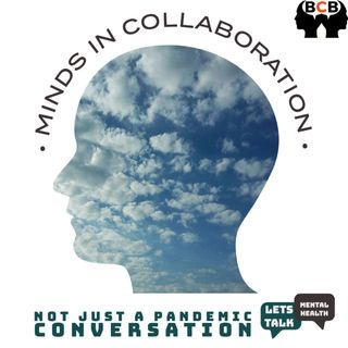 Minds In Collaboration - Not Just A Pandemic Conversation