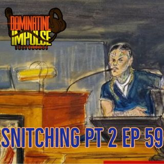Snitching Pt 2 Ep 59