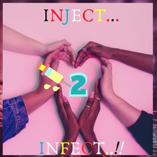 #Inject 2 infect!