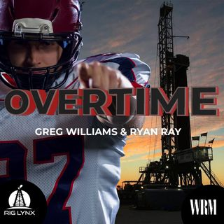 Ep 15: Robots on the Rig, New Mexico focal point, Ever Given, Permian rig count, NFL 17 Game season and River Monsters