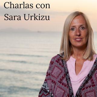 Charlas con Sara Urkizu