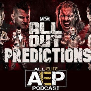 AEW All Out 2020 Predictions   All Elite Podcast - Episode #99