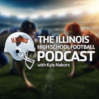 IHSF Podcast 014: Previewing Week 1 of Illinois High School Football