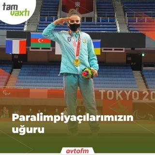 Paralimpiyaçılarımızın uğuru | Tam vaxtı #148