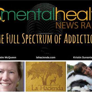 La Hacienda: The Full Spectrum of Addiction with Dr. Katherine McQueen