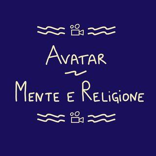 Avatar - Parte 2 (filosofia della mente e religione)