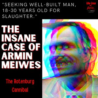 Armin Meiwes: The Master Butcher. The Consensual Cannibal.