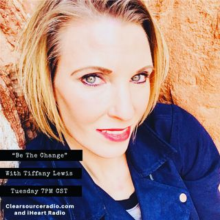 Be The Change with Tiffany H. Lewis IHeartRadio 522