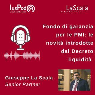 Ep. 38 IusPod Fondo di garanzia per le PMI: le novità introdotte dal Decreto liquidità