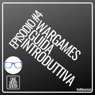 EPISODIO #4 - WARGAMES - GUIDA INTRODUTTIVA
