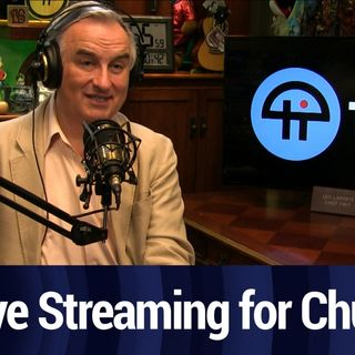 Live Streaming Equipment for Churches | TWiT Bits